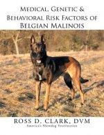 Medical, Genetic & Behavioral Risk Factors of Belgian Malinois