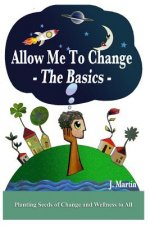 Allow Me to Change: The Basics