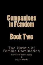 Companions in Femdom - Book Two: Two Novels of Female Domination