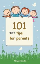 101 More Tips for Parents
