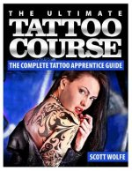 The Ultimate Tattoo Course: The Complete Tattoo Apprentice Guide