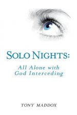 Solo Nights: All Alone with God Interceding