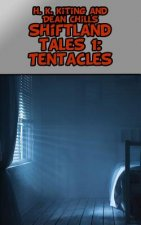Shiftland Tales Volume 1: Tentacles: Gay Shapeshifter Erotica