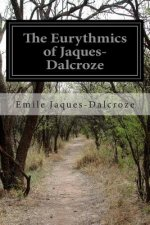 The Eurythmics of Jaques-Dalcroze