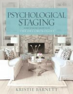 Psychological Staging: Home Staging Secrets of The Decorologist(R)