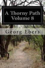 A Thorny Path Volume 8