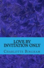 Love by Invitation Only