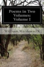 Poems in Two Volumes: Volume I