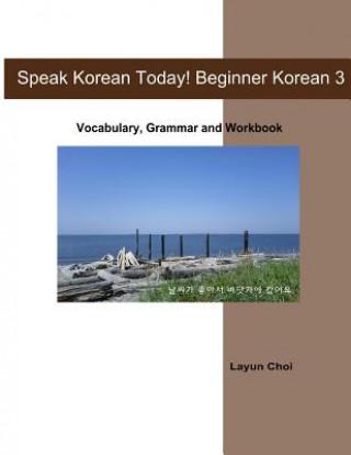 Speak Korean Today! Beginner Korean 3