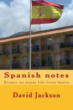 Spanish Notes: Essays on Expat Life from Spain