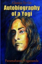 Autobiography of a Yogi: Revised Edition of Original Version