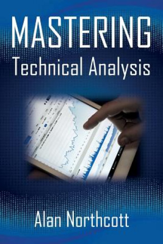 Mastering Technical Analysis: Strategies and Tactics for Trading the Financial Markets
