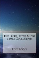 The Fritz Leiber Short Story Collection