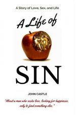 A Life of Sin: A Story of Love, Sex, and Life