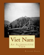 Viet Nam: An Alternative View