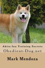 Akita Inu Training Secrets