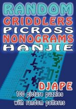 Random Griddlers Picross Nonograms Hanjie: 100 picture puzzles with random patterns