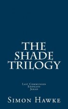 The Shade Trilogy