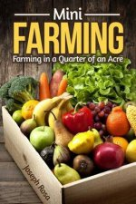Mini Farming: Farming in a Quarter of an Acre