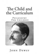 The Child and the Curriculum: Philosophy for Children