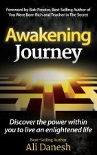 Awakening Journey: Discover the Power Within You to Live an Enlightened Life