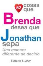 52 Cosas Que Brenda Desea Que Jonathan Sepa: Una Manera Diferente de Decirlo