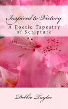 Inspired to Victory: A Poetic Tapestry of Scripture