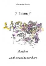 7 Times 7: Sketches on the Road to Nowhere