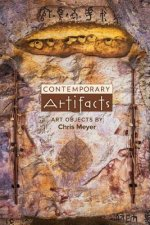 Contemporary Artifacts: Art Objects by Chris Meyer