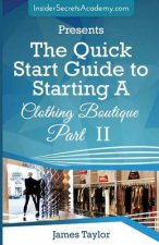 The Quick Start Guide to Starting a Clothing Boutique Part II