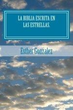 La Biblia Escrita en las estrellas.: Las se;ales de los cielos