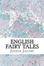 English Fairy Tales: (Joseph Jacobs Classics Collection)