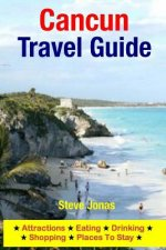 Cancun Travel Guide: Attractions, Eating, Drinking, Shopping & Places To Stay