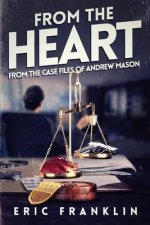 From the Heart: From the Case Files of Andrew Mason