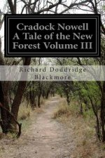 Cradock Nowell a Tale of the New Forest Volume III