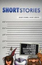 SHORT stories: Short stories. Short heroes.
