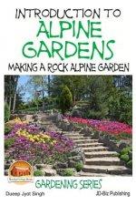 Introduction to Alpine Gardens - Making a Rock Alpine Garden