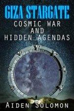 Giza Stargate: Cosmic War and Hidden Agendas