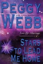 Stars to Lead Me Home: Love and Marriage