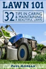 Lawn 101: 32 Tips in Caring & Maintaining a Beautiful Lawn