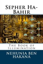 Sepher Ha-Bahir: The Book of Illumination