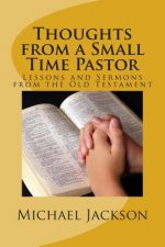 Thoughts from a Small Time Pastor