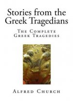 Stories from the Greek Tragedians: The Complete Greek Tragedies