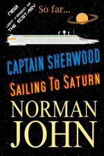 Captain Sherwood: Sailing to Saturn