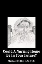 Could a Nursing Home Be in Your Future?