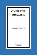 Over the Brazier