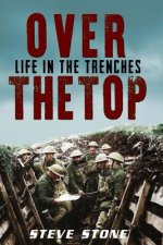 Over the Top: Life in the Trenches