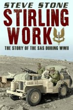 Stirling Work: The Story of the SAS in WWII