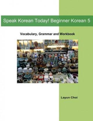 Speak Korean Today! Beginner Korean 5
