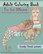 Adult Coloring Book - Fun but Different - Relax and let your imagination run wild with 40 Fun but Different pictures to color